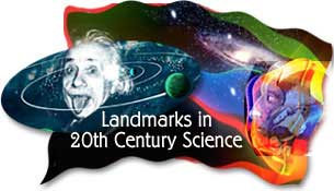 Landmarks in 20th Century Science 3